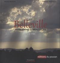 Bruno Benoît et Pierre Bernoux - Belleville - Entre Saône et Beaujolais depuis 1789.