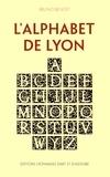 Bruno Benoît - L'alphabet de Lyon.