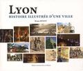 Bruno Benoît - Lyon - Histoire illustrée d'une ville.
