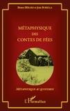 Bruno Bérard et Jean Borella - Métaphysique des contes de fées.