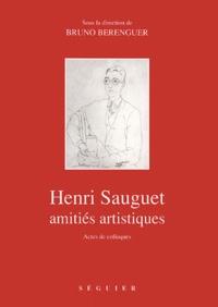 Bruno Berenguer - Henri Sauget, amitiés artistiques - Actes de colloques.