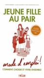 Bruno Bernard et Claude Munster - Jeune fille au pair mode d'emploi ! - Comment choisir et vivre ensemble.