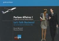 Bruno Bernard et Florence Dasty - Parlons affaires ! - Le guide de survie de l'homme d'affaires.