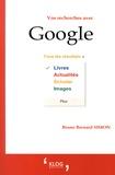 Bruno Bernard Simon - Vos recherches avec Google.