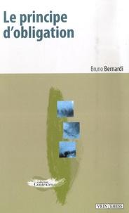 Bruno Bernardi - Le principe d'obligation - Sur une aporie de la modernité politique.