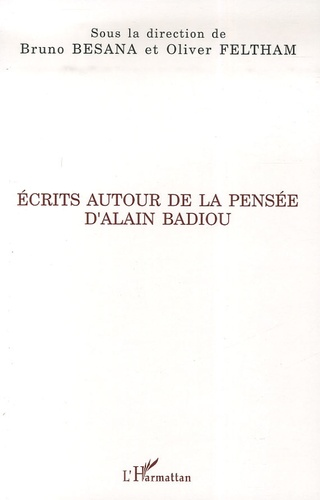 Bruno Besana et Oliver Feltham - Ecrits autour de la pensée d'Alain Badiou.