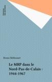Bruno Béthouart - Le MRP dans le Nord-Pas-de-Calais : 1944-1967.