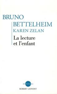 Bruno Bettelheim et Karen Zelan - La lecture et l'enfant.