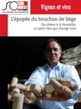 Bruno Béziat et Journal Sud Ouest - L'épopée du bouchon de liège - Du chêne à la bouteille, ce petit rien qui change tout.