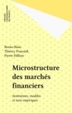 Bruno Biais et Thierry Foucault - Microstructure des marchés financiers - Institutions modèles et tests empiriques.
