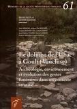 Bruno Bizot et Gérard Sauzade - Le dolmen de l'Ubac à Goult (Vaucluse) - Archéologie, environnement et évolution des gestes funéraires dans un contexte stratifié.