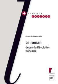 Bruno Blanckeman - Le roman depuis la Révolution française.