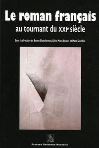 Bruno Blanckeman et Aline Mura-Brunel - Le roman français au tournant du XXIème siècle.