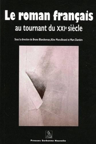 Le roman français au tournant du XXIème siècle