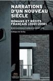 Bruno Blanckeman et Barbara Havercroft - Narrations d'un nouveau siècle - Romans et récits français (2001-2010) Colloque de Cerisy.