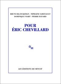 Bruno Blanckeman et Tiphaine Samoyault - Pour Eric Chevillard.