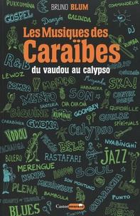Bruno Blum - Les musiques des Caraïbes - Tome 1, Du vaudou au calypso.