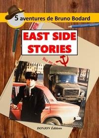 Bruno Bodard - East side stories.