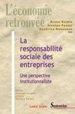 Bruno Boidin et Nicolas Postel - La responsabilité sociale des entreprises - Une perspective institutionnaliste.
