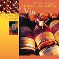 Bruno Boidron et Alain Gariteai - Alchimie des saisons le vin.