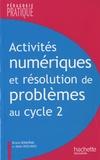 Bruno Bonhême et Alain Descaves - Activités numériques et résolution de problèmes au cycle 2 - Une progression de cycle, des situations pour maîtriser les compétences.