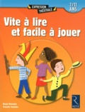 Bruno Bonvalet et François Fontaine - Vite à lire et facile à jouer - 7/11 ans.