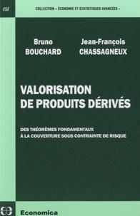 Bruno Bouchard et Jean-François Chassagneux - Valorisation de produits dérivés - Des théorèmes fondamentaux à la couverture sous contrainte de risque.