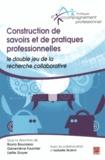 Bruno Bourassa et Geneviève Fournier - Construction de savoirs et de pratiques professionnelles : le double jeu de la recherche collaborative.