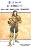 Bruno Bouteville - Armes et Armure du Chevalier - Petit traité de chevalerie.