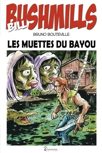 Bruno Bouteville - Bill Bushmills Tome 2 : Les muettes du Bayou.