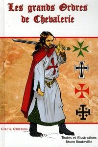 Bruno Bouteville - Les grands Ordres de Chevalerie - Volume 1.