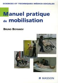 Bruno Boyanov - Manuel pratique de mobilisation - Comment ne pas se faire mal au dos ?.