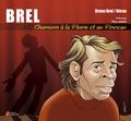 Bruno Brel et Jean-Marc Héran - Brel - Chansons à la plume et au pinceau.