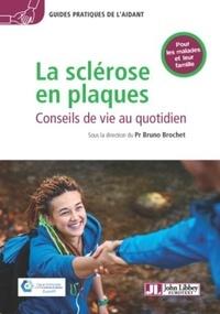 Bruno Brochet - La sclérose en plaques - Conseils de vie au quotidien.