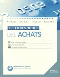 Bruno Broucke et Olivier Audino - Les fiches outils des achats.