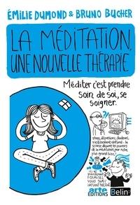 Bruno Bucher et Emilie Dumond - La méditation, une nouvelle thérapie.