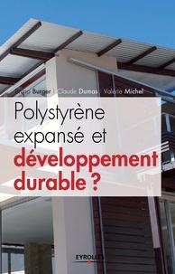 Bruno Burger et Claude Dumas - Polystyrène expansé et développement durable ?.