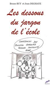 Bruno Buy et Jean Deghaye - Les dessous du jargon de l'école.
