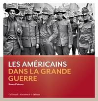 Bruno Cabanes - Les Américains dans la Grande Guerre.