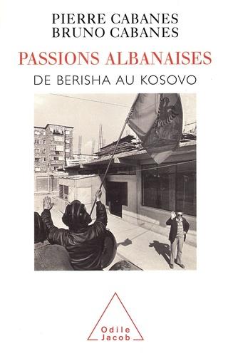 PASSIONS ALBANAISES.. De Berisha au Kosovo