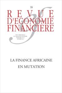 Bruno Cabrillac et Lionel Zinsou - Revue d'économie financière N° 116, Décembre 201 : La finance africaine en mutation.
