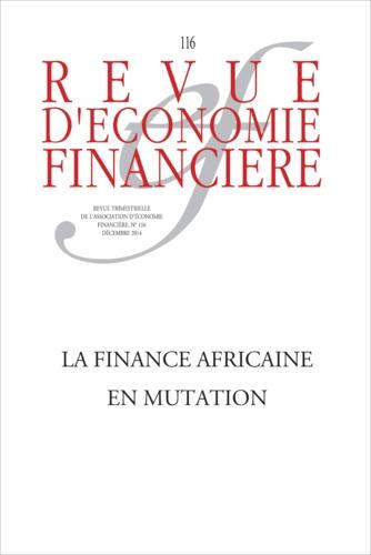 Revue d'économie financière N° 116, Décembre 201 La finance africaine en mutation