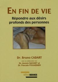 Bruno Cadart - En fin de vie - Répondre aux désirs profonds des personnes.