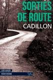 Bruno Cadillon - Sorties de route.