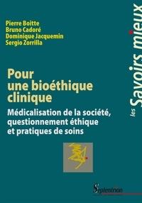 Bruno Cadoré et Pierre Boitte - Pour une bioéthique clinique.