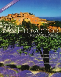 Bruno Caietti et Dominique Zintzmeyer - Provence remarquable - Var, Alpes-de-Haute-Provence, Vaucluse, Bouches-du-Rhône.