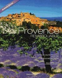 Bruno Caietti et Dominique Zintzmeyer - Provence remarquable.