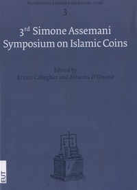 Bruno Callegher et Arianne D'ottone - The 3rd Simone Assemani Symposium on Islamic Coins.