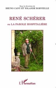 Bruno Cany - René Schérer - Ou la parole hospitalière.