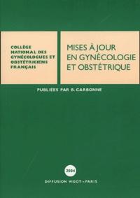 Bruno Carbonne et Henri-Jean Philippe - Mises à jour en Gynécologie et obstétrique.